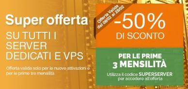 Offerta server dedicati e VPS: 50% di sconto per i primi 3 mesi